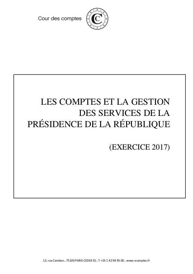 13, rue Cambon  75100 PARIS CEDEX 01  T +33 1 42 98 95 00 www.ccomptes.fr LES COMPTES ET LA GESTION DES SERVICES DE LA...