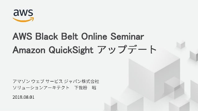 © 2018, Amazon Web Services, Inc. or its Affiliates. All rights reserved. 1 AWS Black Belt Online Seminar Amazon QuickSight