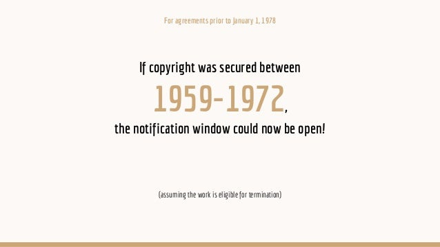 If copyright was secured between 1959-1972, the notification window could now be open! (assuming the work is eligible for ...