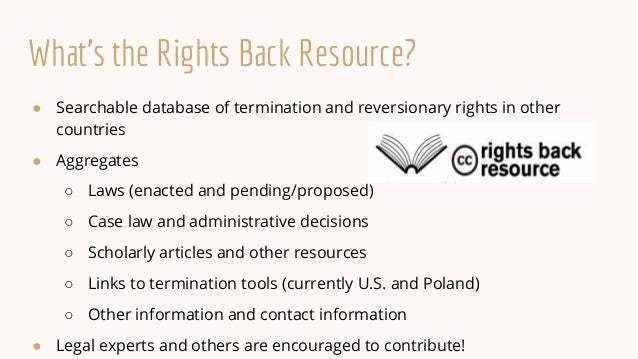 Questions? Visit rightsback.org and labs.creativecommons.org/reversionary-rights/ today!