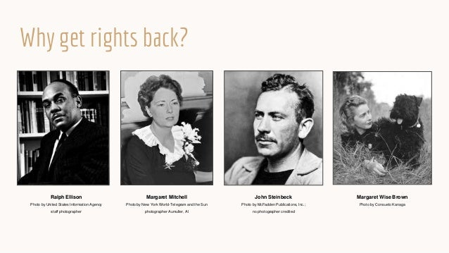 J.D. Salinger Photo by Lotte Jacobi Why get rights back? Margaret Mitchell Photo by New York World-Telegram and the Sun ph...