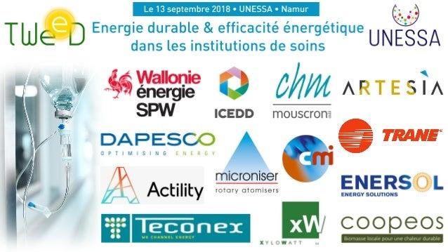 Cluster Technologie Wallonne Energie - Environnement & Développement durable ENERGIE DURABLE & INSTITUTIONS DE SOINS 1 UNE...