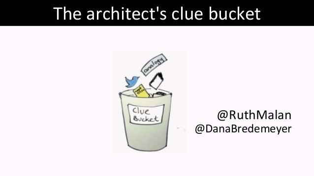 The architect's clue bucket @DanaBredemeyer @RuthMalan