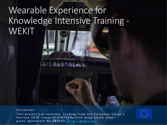 Experience and knowledge Learning = converting experience to knowledge 27/10/2018 WEARABLE EXPERIENCE FOR KNOWLEDGE-INTENS...