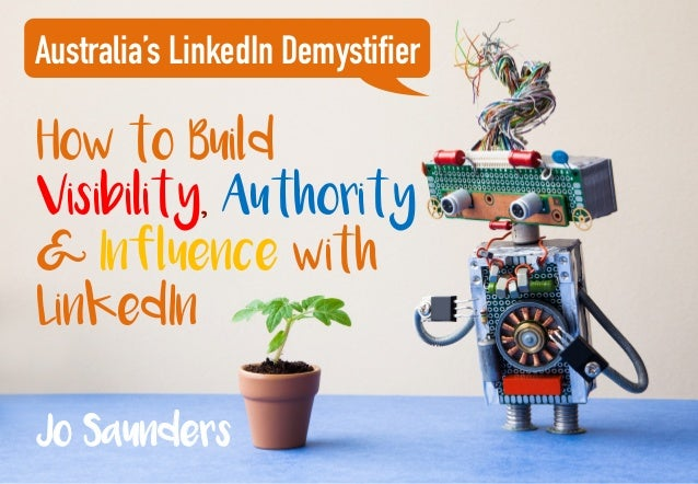 How to Build Visibility, Authority & Influence with LinkedIn Australia's LinkedIn Demystifier Jo Saunders