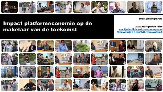 Impact platformeconomie op de makelaar van de toekomst door: @martijnarets www.martijnarets.com martijn@collaborative-econ...