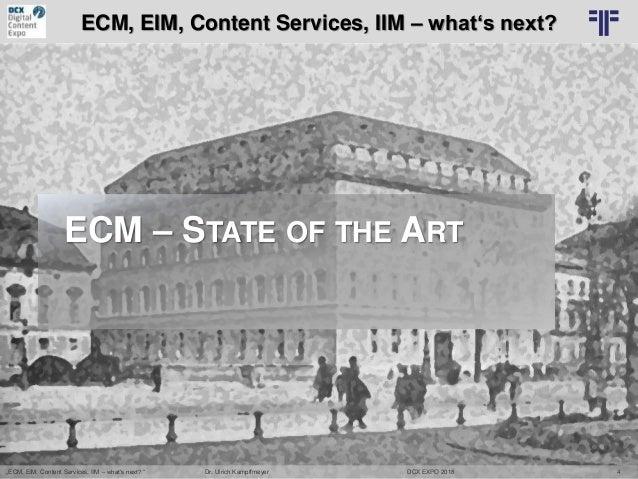 "[EN] ""ECM, EIM, Content Services, IIM – what's next?""   Dr. Ulrich Kampffmeyer   DCX Expo18   Berlin Slide 3"