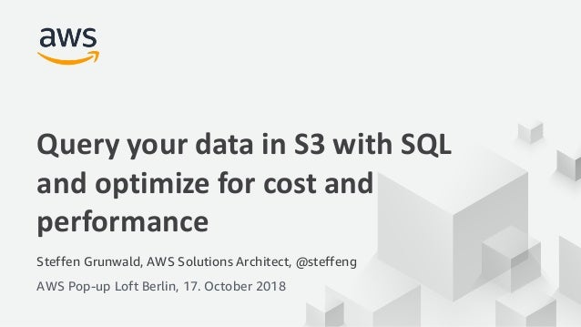 Query your data in S3 with SQL and optimize for cost and