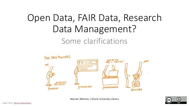 Open Data, FAIR Data, Research Data Management? Some clarifications Myriam Mertens | Ghent University Library Image CC0 by...