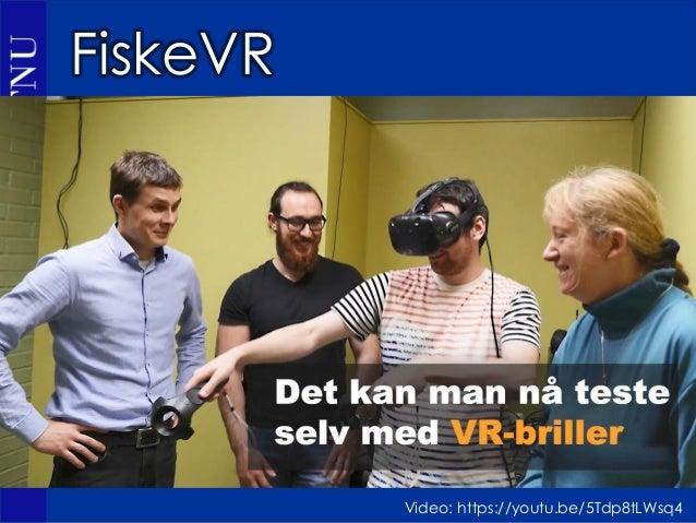 Noen resultater 19. april • Fiskeapp i VR favoritt • Kontorappen: vanskelig å navigere, men en veldig god måte å presenter...