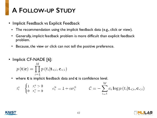 • Implicit Feedback vs Explicit Feedback • The recommendation using the implicit feedback data (e.g., click or view). • Ge...