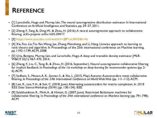 44 • [1] Larochelle, Hugo and Murray, Iain.The neural autoregressive distribution estimator. In International Conference o...