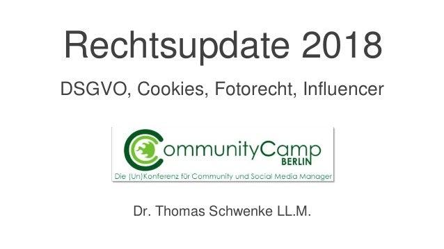 @thsch Rechtsupdate 2018 Dr. Thomas Schwenke LL.M. DSGVO, Cookies, Fotorecht, Influencer