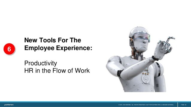 © 2018 JOSH BERSIN | ALL RIGHTS RESERVED | NOT FOR DISTRIBUTION | LICENSED MATERIAL PAGE 50 New Tools For The Employee Exp...