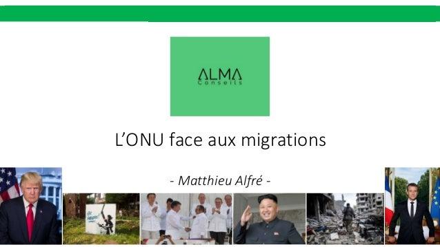 L'ONU face aux migrations - Matthieu Alfré -