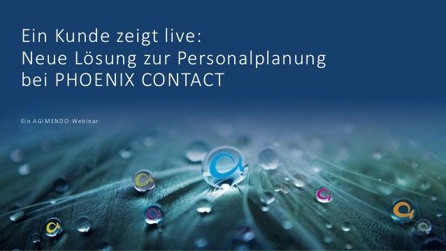 Ein Kunde zeigt live: Neue Lösung zur Personalplanung bei PHOENIX CONTACT Ein AGIMENDO-Webinar