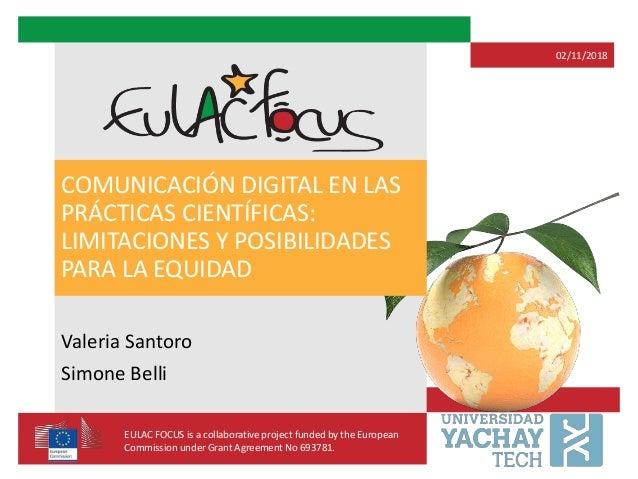 COMUNICACIÓN DIGITAL EN LAS PRÁCTICAS CIENTÍFICAS: LIMITACIONES Y POSIBILIDADES PARA LA EQUIDAD Valeria Santoro Simone Bel...