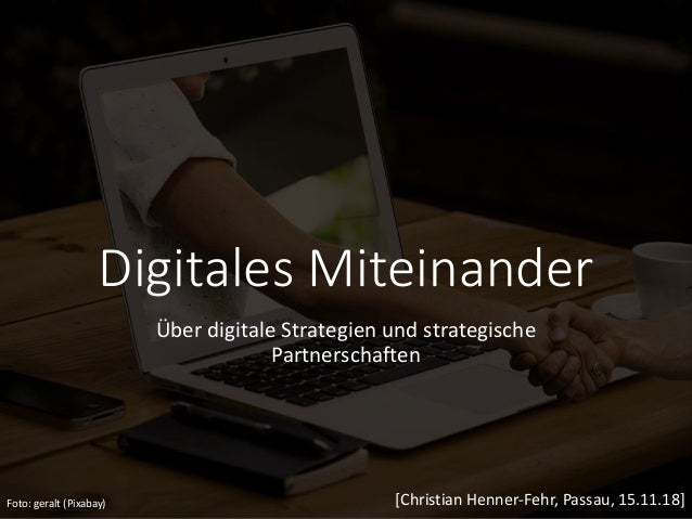 Digitales Miteinander Über digitale Strategien und strategische Partnerschaften Foto: geralt (Pixabay) [Christian Henner-F...