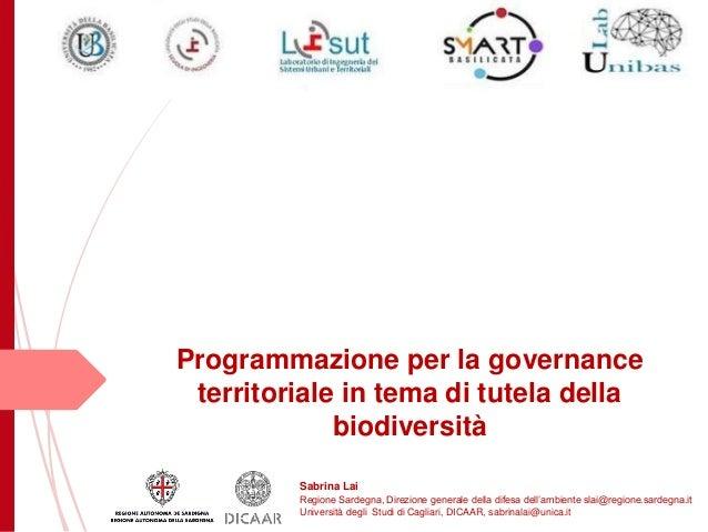 Sabrina Lai Regione Sardegna, Direzione generale della difesa dell'ambiente slai@regione.sardegna.it Università degli Stud...