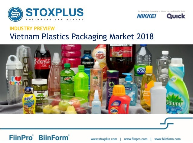 INDUSTRY PREVIEW Vietnam Plastics Packaging Market 2018