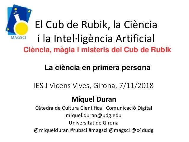 IES J Vicens Vives, Girona, 7/11/2018 Miquel Duran Càtedra de Cultura Científica i Comunicació Digital miquel.duran@udg.ed...