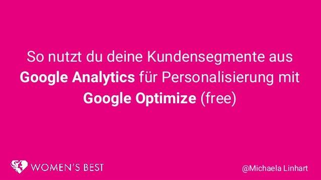 So nutzt du deine Kundensegmente aus Google Analytics für Personalisierung mit Google Optimize (free) @Michaela Linhart