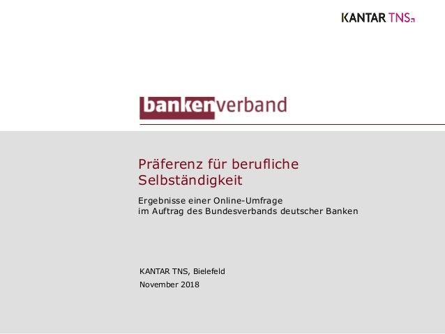 Präferenz für berufliche Selbständigkeit Ergebnisse einer Online-Umfrage im Auftrag des Bundesverbands deutscher Banken KA...