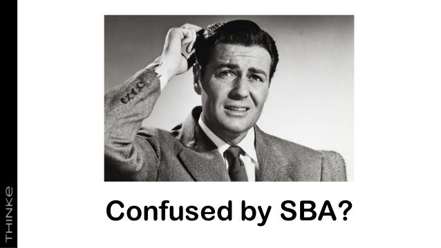 Confused by SBA?