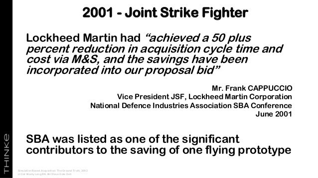 """Lockheed Martin had """"achieved a 50 plus percent reduction in acquisition cycle time and cost via M&S, and the savings have..."""