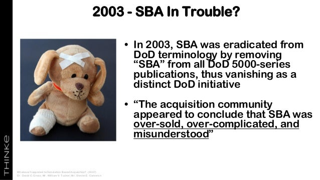 """• In 2003, SBA was eradicated from DoD terminology by removing """"SBA"""" from all DoD 5000-series publications, thus vanishing..."""