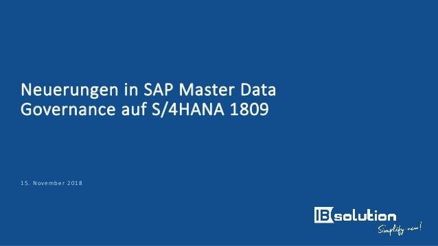 Neuerungen in SAP Master Data Governance auf S/4HANA 1809 15. November 2018