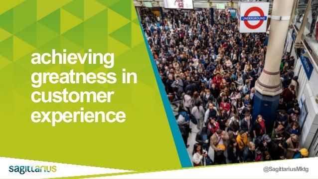 @SagittariusMktg achieving greatness in customer experience