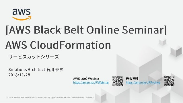 © 2018, Amazon Web Services, Inc. or its Affiliates. All rights reserved. Amazon Confidential and Trademark AWS Webinar ht...