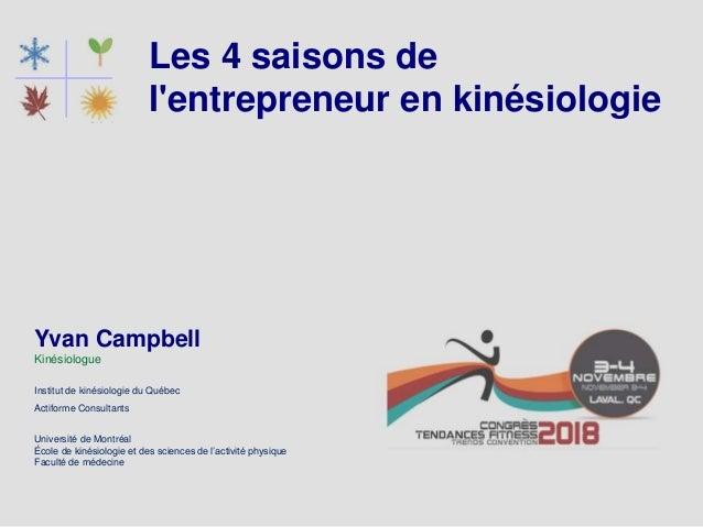 Les 4 saisons de l'entrepreneur en kinésiologie Yvan Campbell Kinésiologue Institut de kinésiologie du Québec Actiforme Co...