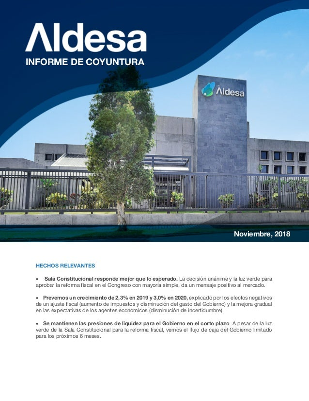 Noviembre, 2018 INFORME DE COYUNTURA HECHOS RELEVANTES • Sala Constitucional responde mejor que lo esperado. La decisión u...