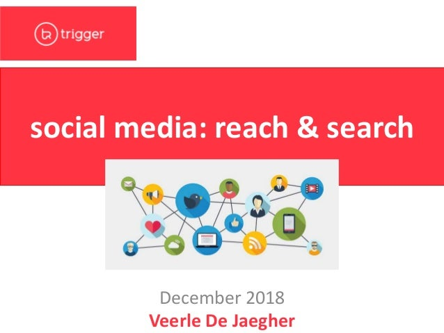 Veerle De Jaegher social media: reach & search December 2018