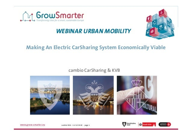 www.grow-smarter.eu Project Meeting - 27/11/2015 - 1cambio Köln - 11/12/2018 - page 1www.grow-smarter.eu WEBINAR URBAN MOB...