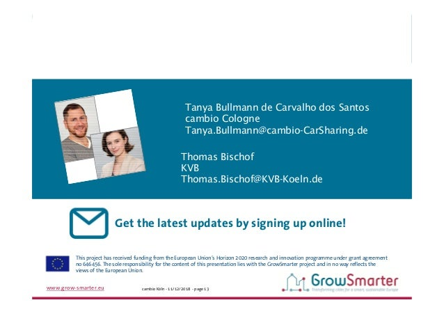 www.grow-smarter.eu cambio Köln - 11/12/2018 - page 13 Get the latest updates by signing up online! This project has recei...