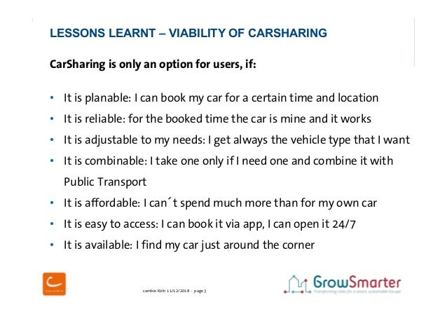 cambio Köln 11/12/2018 - page 3 3 CarSharing is only an option for users, if: • It is planable: I can book my car for a ce...