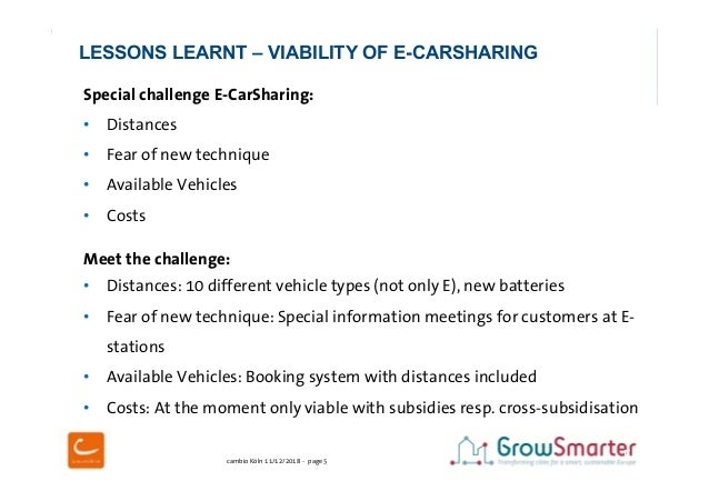 cambio Köln 11/12/2018 - page 5 5 Special challenge E-CarSharing: • Distances • Fear of new technique • Available Vehicles...