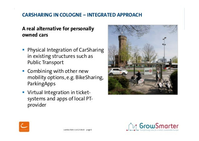 cambio Köln 11/12/2018 - page 6 CARSHARING IN COLOGNE – INTEGRATED APPROACH A real alternative for personally owned cars ...