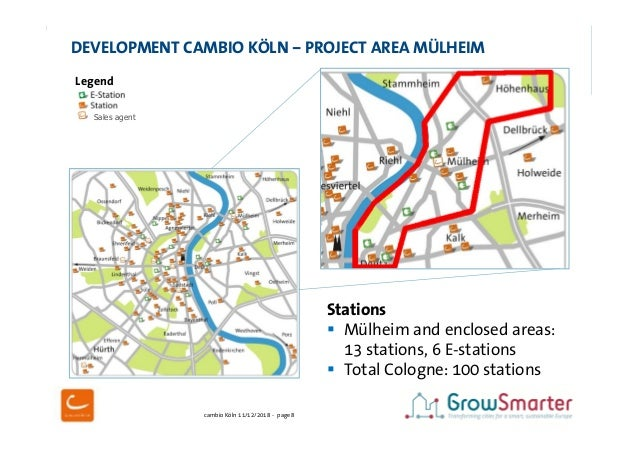cambio Köln 11/12/2018 - page 8 Stations  Mülheim and enclosed areas: 13 stations, 6 E-stations  Total Cologne: 100 stat...