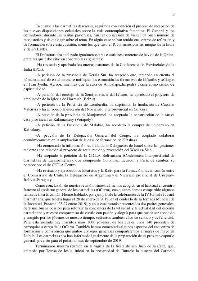 5 En cuanto a las carmelitas descalzas, seguimos con atención el proceso de recepción de las nuevas disposiciones eclesial...
