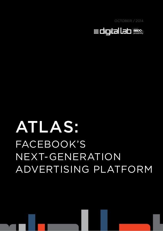 OCTOBER / 2014  ATLAS:  FACEBOOK'S  NEXT-GENERATION  ADVERTISING PLATFORM