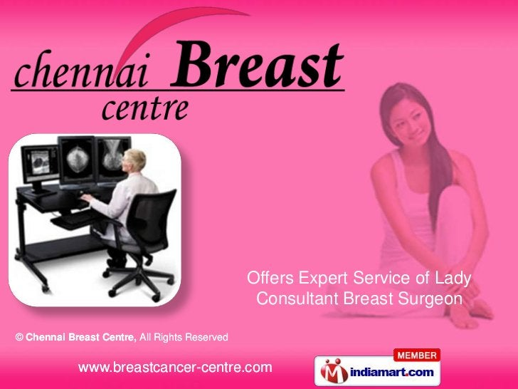 Offers Expert Service of Lady                                                Consultant Breast Surgeon© Chennai Breast Cen...