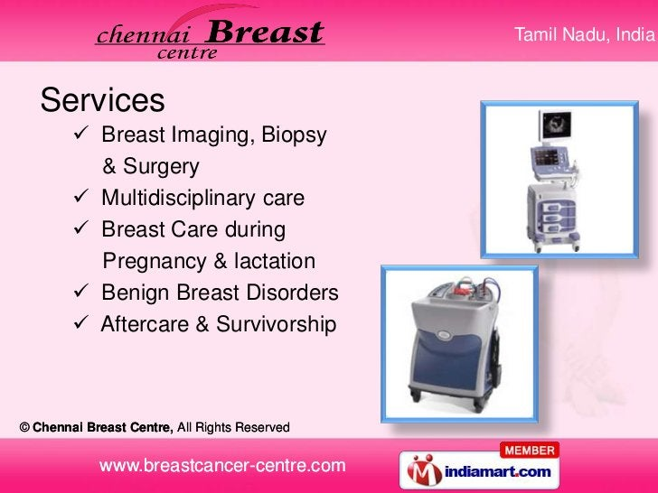 Tamil Nadu, India   Services         Breast Imaging, Biopsy          & Surgery         Multidisciplinary care         B...