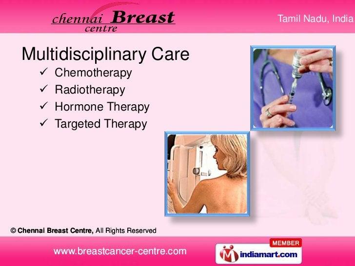 Tamil Nadu, India   Multidisciplinary Care            Chemotherapy            Radiotherapy            Hormone Therapy  ...