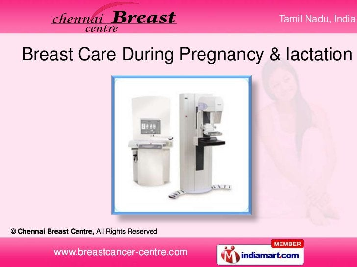 Tamil Nadu, India   Breast Care During Pregnancy & lactation© Chennai Breast Centre, All Rights Reserved             www.b...