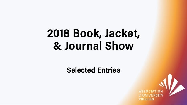2018 Book, Jacket, & Journal Show Selected Entries
