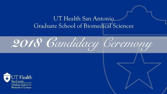 2018 Candidacy Ceremony UT Health San Antonio Graduate School of Biomedical Sciences